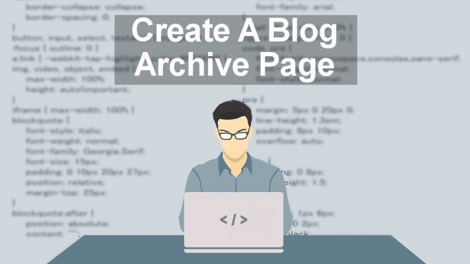 Create a blog archive page for your website in Wordpress using Shortcodes Ultimate