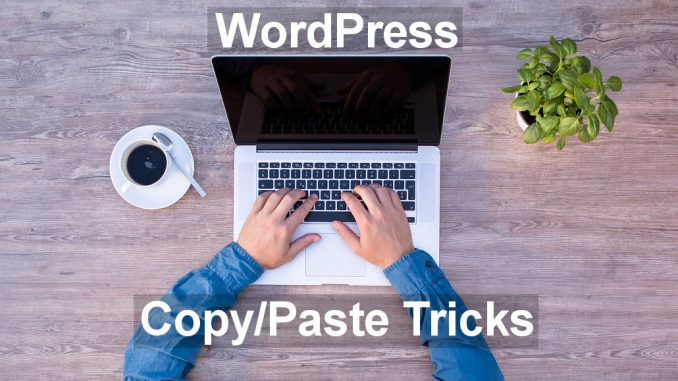 There is a right way and a wrong way to paste text into the WordPress post editor. Here is how to do it right.