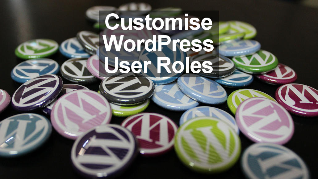 Discover the differences between different user roles in WordPress and learn how to customise roles