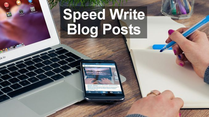 Write faster and more efficiently and create blog posts in one hour