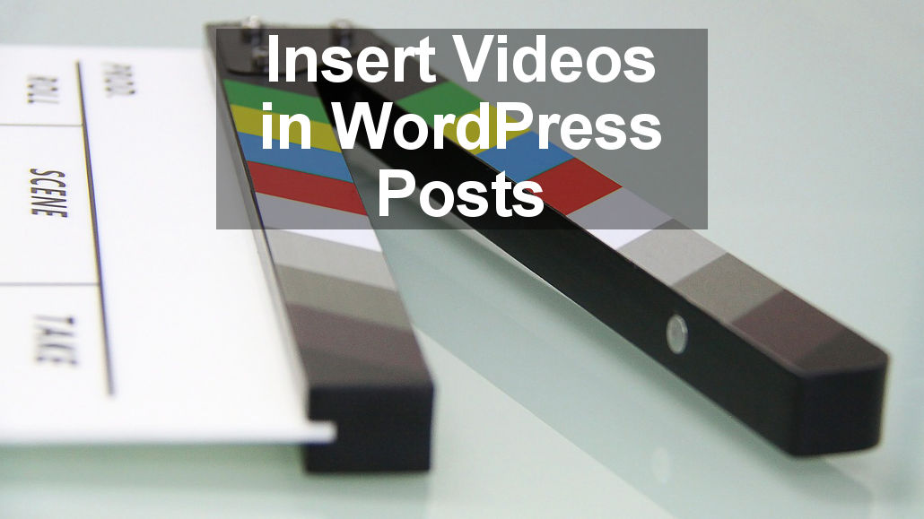 How to insert video clips in your WordPress posts and control autoplay, looping and more