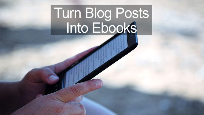 Create ebooks and PDF documents from blog posts using these simple methods