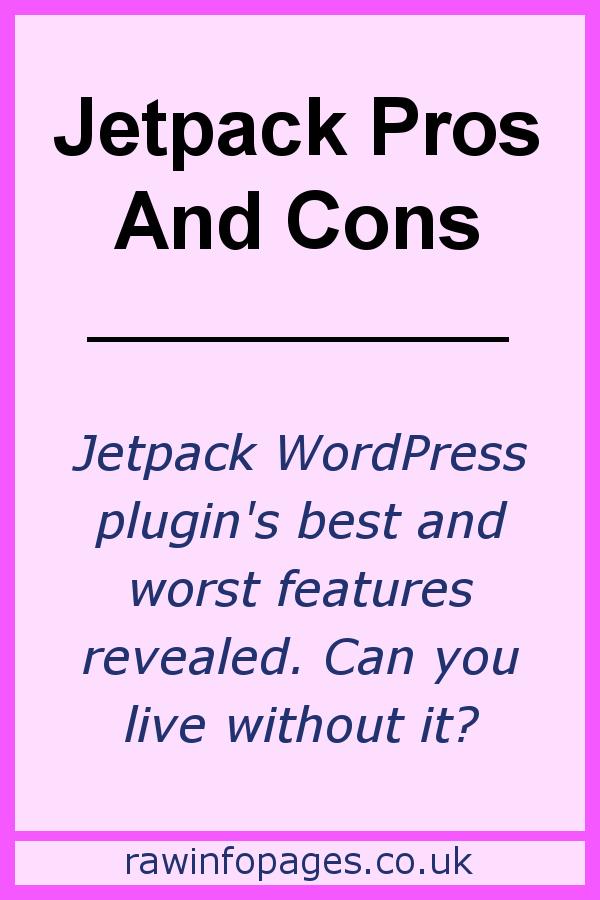 Jetpack plugin for WordPress best and worst features. How to optimise it, how to live without it.