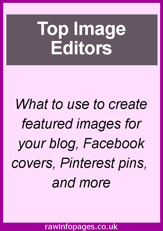 Great images editors to create pins, Facebook covers, featured images for your blog and more. Improve your image!