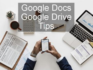 How to use Google Drive Quick Access and Google Docs Explore features