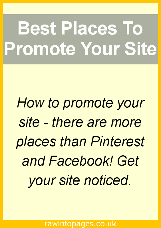 There are more places to promote your site than just Facebook and Pinterest. Use these sites and services.