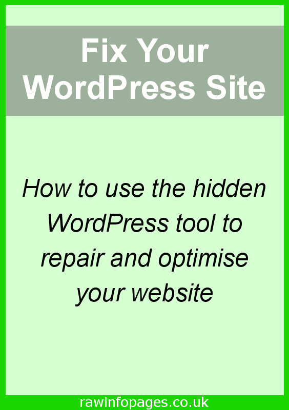 How to use the hidden WordPress repair and optimise tool to fix your website or blog