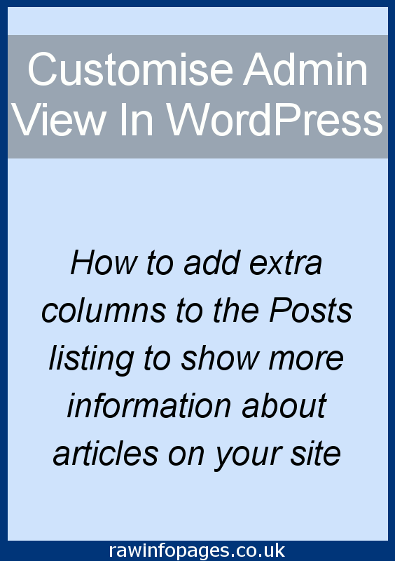 Add extra columns in the WordPress Posts view to show extra information. Customise the view with a plugin