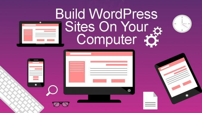 See how to run WordPress on your PC or Mac fort testing and learning website building