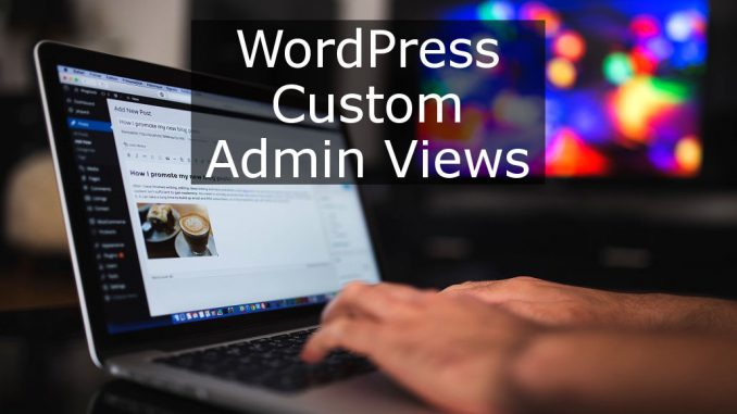 Create custom admin views in WordPress to get a clearer and more informative view of the posts on your site. Easily add extra columns to see more information.