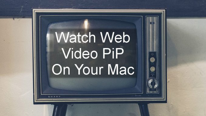 Break out videos from browsers and watch them in a mini player on the desktop on the Apple Mac