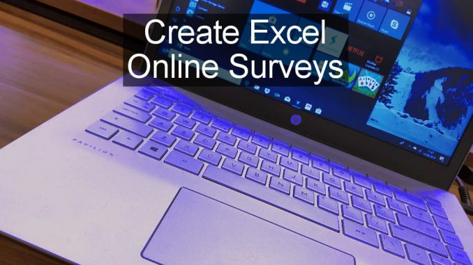 Use Excel web app to create online surveys anyone can take using a browser. Collect the results in an Excel spreadsheet.